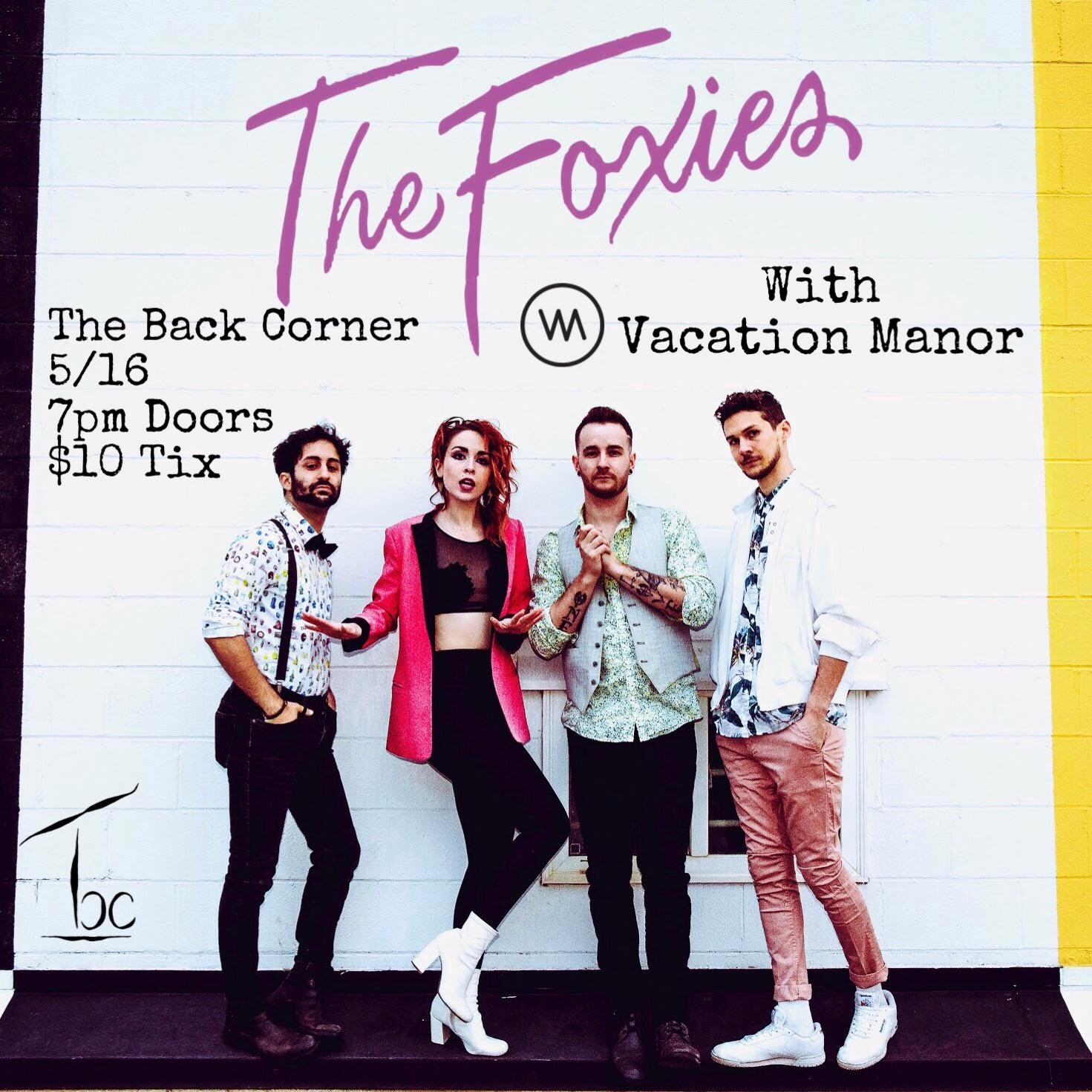 The Foxies with Vacation Manor - The Back Corner